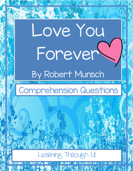 Robert Munsch LOVE YOU FOREVER - Comprehension & Text Evidence