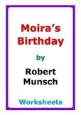 """Robert Munsch """"Moira's Birthday"""" worksheets"""