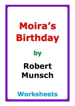 "Robert Munsch ""Moira's Birthday"" worksheets"