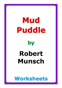 "Robert Munsch ""Mud Puddle"" worksheets"