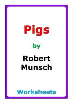 """Robert Munsch """"Pigs"""" worksheets"""