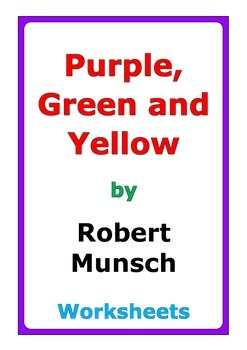 "Robert Munsch ""Purple, Green and Yellow"" worksheets"