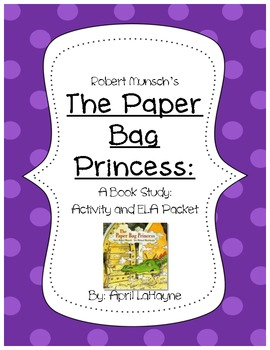 Robert Munsch's Paper Bag Princess: Book Study