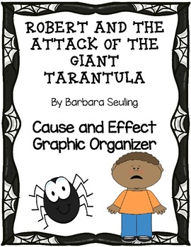 Robert and the Attack of the Giant Tarantula Cause and Effect Graphic Organizer