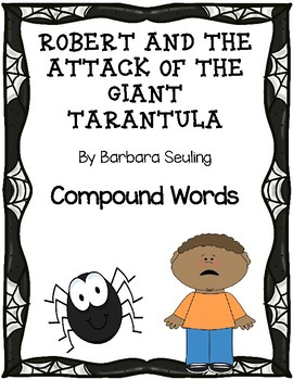 Robert and the Attack of the Giant Tarantula - Compound Words