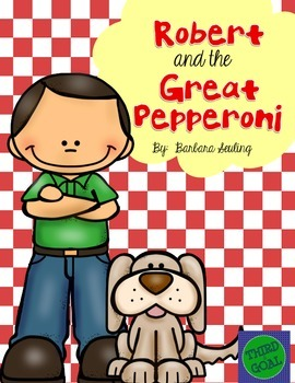 Robert and the Great Pepperoni Novel Unit or Guided Reading Pack