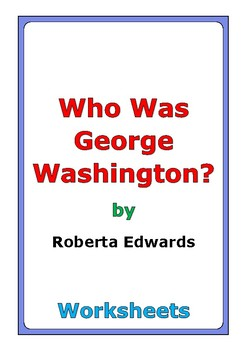 "Roberta Edwards ""Who Was George Washington?"" worksheets"