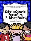 Roberto Celemente Pride of the Pittsburg Pirates-- Journey's Grade 3 Lesson 5