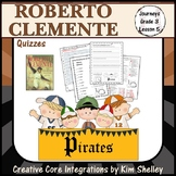 Roberto Clemente - Journeys G3 Lesson 5 QUIZZES