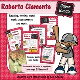 Roberto Clemente - Journeys G3 Lesson 5 SUPER BUNDLE