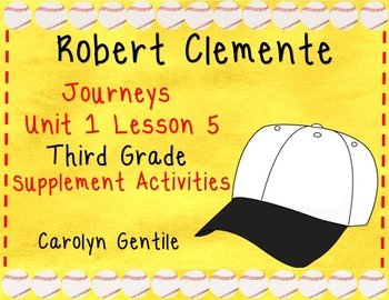 Roberto Clemente Journeys Unit 1 Lesson 5 Third Grade Supplement Act.
