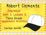Roberto Clemente Journeys Unit 1 Lesson 5 Third Grade Supplement Act.