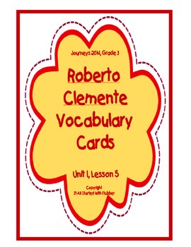 Roberto Clemente Vocabulary Cards, Unit 1, Lesson 5, Journeys 3rd Grade