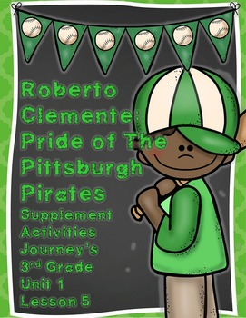 Roberto Clemente: Pride of The Pittsburgh Pirates Journeys 3rd Grade Lesson 5