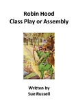 Robin Hood Class Play or Assembly