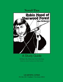 Robin Hood of Sherwood Forest - Novel-Ties Study Guide