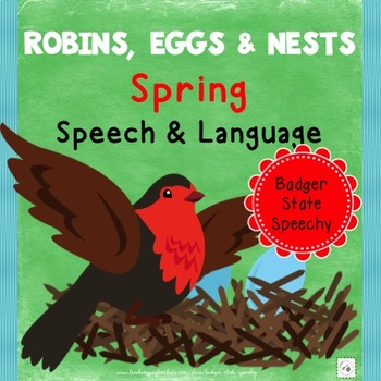 Spring Speech and Language Activities:  Robins, Eggs & Nests.