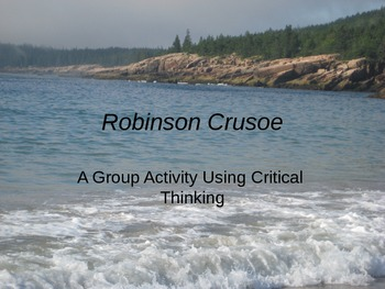 Robinson Crusoe Group Activity Using Critical Thinking Power Point Presentation