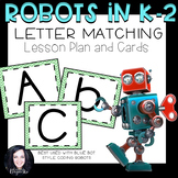 Robot Activities- Letter Matching Lesson and Cards for Blue Bot and Bee Bot
