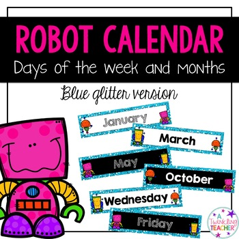 Robot Calendar Months and Days of the Week!