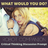 Critical Thinking What Would You Do Activity: Robot Companion