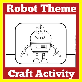 Robot Craft | Robot Activity | Robots | Robot Theme | Robot Themed Classroom