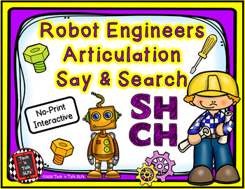 Robot Engineers Articulation Say & Search SH and CH