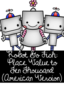 Robot Go Fish- Place Value to Ten Thousand