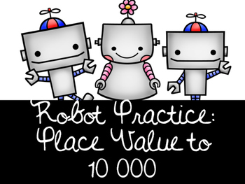 Robot Place Value to 10 000