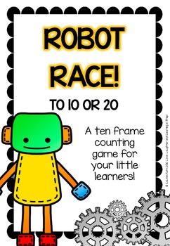 Robot Race To 10 Or 20 A Ten Frame Counting Game For Your Little