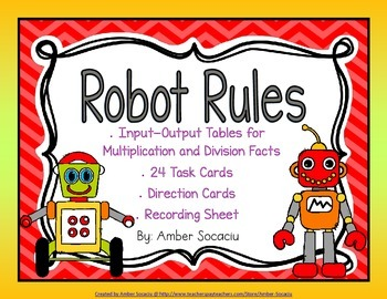 Robot Rules Multiplication and Division Input-Output Table Task Cards
