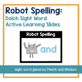 Robot Spelling!   Sight Word Game   Distance Learning
