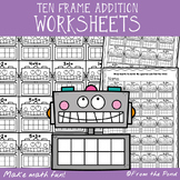Robot Ten Frame Addition Worksheets - Perfect for Valentine's Day Math