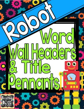 Robot Theme Word Wall Headers And Title Pennants