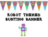 Robot Themed Bunting Banners
