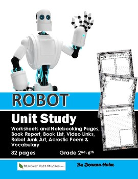 Robot Unit Study, Worksheets & Notebooking pages for 2nd-6th Grade