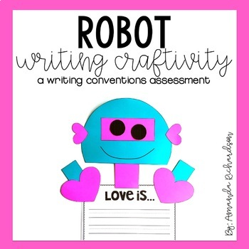 Valentine's Day Writing Craft: A Writing Conventions Assessment