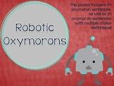 Robotic Oxymorons