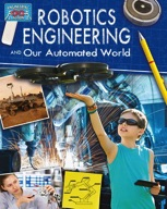Robotics Engineering and Our Automated World