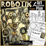 Robotik: Art Lesson Plan: Robotics, Sciences