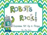 Robots Rock! Classroom Set Up & Design