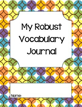 Robust Vocabulary Journal-Common Core-Colorful
