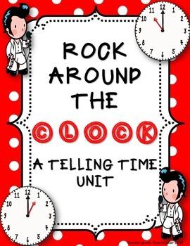 Rock Around the Clock: A Telling Time Unit