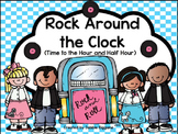 Rock Around the Clock: Telling Time to the Hour and Half Hour