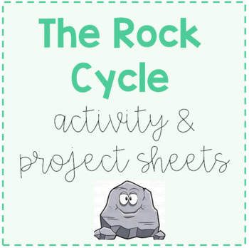 Rock Cycle Project Sheet