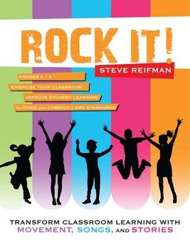 Rock It! Transform Classroom Learning with Movement, Songs, and Stories