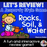 Rock, Soil, Water: Jeopardy Style Review Game!