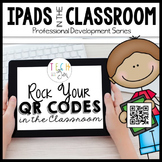 Rock Your QR Codes: Professional Development Series for iPad
