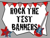 """""""ROCK THE TEST"""" Banners"""