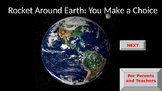 Rocket Around Earth: You Make a Choice